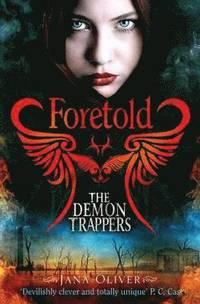 The Demon Trappers: Foretold (h�ftad)