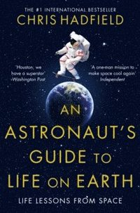 An Astronaut's Guide to Life on Earth (h�ftad)