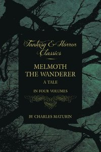 Melmouth the Wanderer (Fantasy and Horror Classics) (h�ftad)