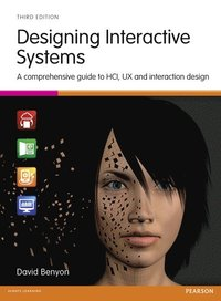 Designing Interactive Systems: A comprehensive guide to HCI, UX and interaction design (häftad)