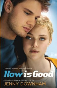 Now is Good (Also published as Before I Die) (mp3-bok)
