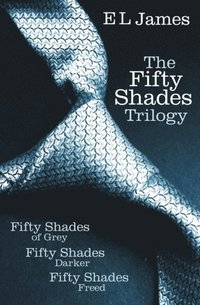Fifty Shades Trilogy: Fifty Shades of Grey / Fifty Shades Darker / Fifty Shades Freed (h�ftad)
