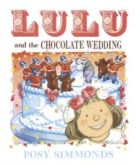 Lulu and the Chocolate Wedding (inbunden)