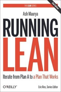 Running Lean: Iterate from Plan A to a Plan That Works 2nd Edition