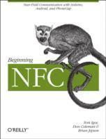 Beginning NFC: Near Field Communication with Arduino, Android, and PhoneGap (h�ftad)