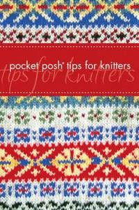 Pocket Posh Tips for Knitters (h�ftad)