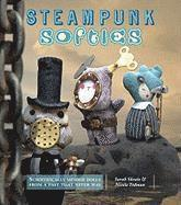 Steampunk Softies: Scientifically Minded Dolls from a Past That Never Was (h�ftad)