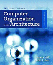 The Essentials of Computer Organization and Architecture 3rd Edition (inbunden)