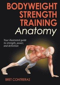 Bodyweight Strength Training Anatomy (h�ftad)