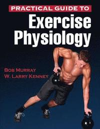 Practical Guide to Exercise Physiology (inbunden)