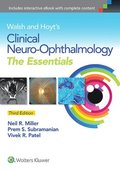 Walsh &; Hoyt's Clinical Neuro-Ophthalmology: The Essentials