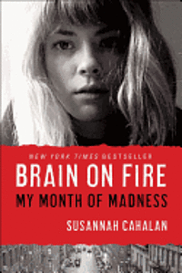 Brain on Fire: My Month of Madness (inbunden)