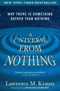 A Universe from Nothing: Why There Is Something Rather Than Nothing (h�ftad)