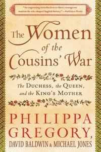 The Women of the Cousins' War: The Duchess, the Queen, and the King's Mother (h�ftad)