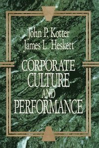 Corporate Culture and Performance (inbunden)