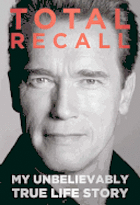 Total Recall: My Unbelievably True Life Story (h�ftad)