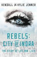 Rebels: City of Indra: The Story of Lex and Livia (inbunden)