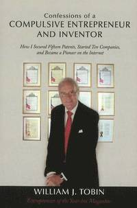 Confessions of a Compulsive Entrepreneur and Inventor (h�ftad)