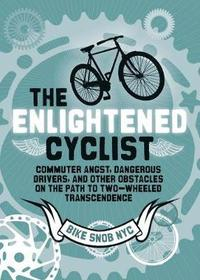 The Enlightened Cyclist (inbunden)