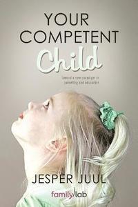 Your Competent Child (inbunden)