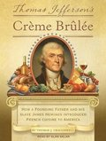 Thomas Jefferson's Creme Brulee (Library Edition)