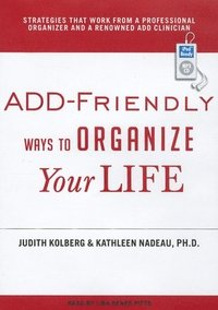 ADD-Friendly Ways to Organize Your Life (h�ftad)