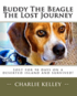Buddy the Beagle - The Lost Journey: Lost for 98 Days on a Deserted Island and Survived!