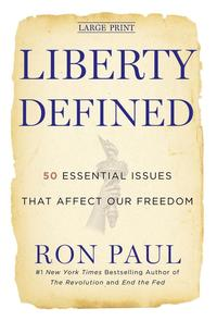 Liberty Defined: 50 Essential Issues That Affect Our Freedom (inbunden)