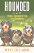 Hounded - The Low-Down on Life from Three Dachshunds