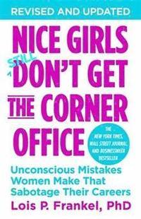 Nice Girls Don't Get the Corner Office (h�ftad)