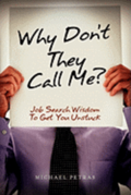 Why Don't They Call Me?: Job Search Wisdom to Get You Unstuck
