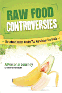 Raw Food Controversies (h�ftad)