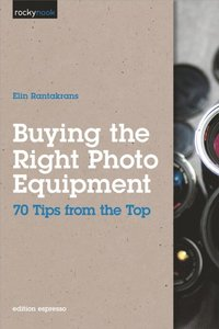 Buying the Right Photo Equipment (h�ftad)