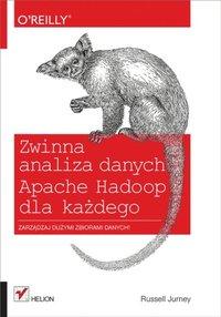 Zwinna analiza danych. Apache Hadoop dla ka?dego (e-bok)