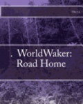 Worldwalker: Road Home.