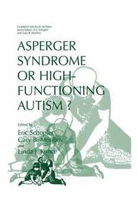 Asperger Syndrome or High-Functioning Autism? (inbunden)