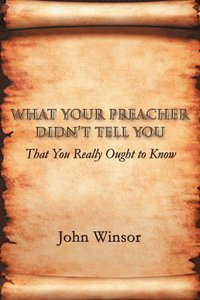 What Your Preacher Didn't Tell You (h�ftad)