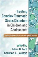 Treating Complex Traumatic Stress Disorders in Children and Adolescents (inbunden)