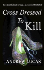 Cross Dressed to Kill: The Cgd 2011 Holiday Reading Award Winner (h�ftad)