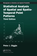 Statistical Analysis of Spatial and Spatio-Temporal Point Patterns, Third Edition