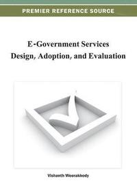 E-Government Services Design, Adoption, and Evaluation (inbunden)