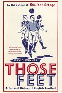 Those Feet: A Sensual History of English Football (h�ftad)