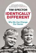 Identically Different: Why We Can Change Our Genes