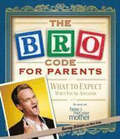 The Bro Code for Parents (h�ftad)