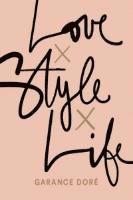 Love x Style x Life (h�ftad)