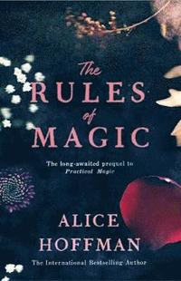 The rules of magic / Alice Hoffman