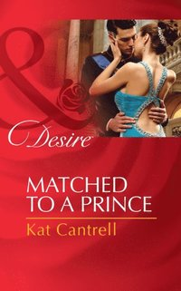 Matched to a Prince (Mills & Boon Desire) (Happily Ever After, Inc., Book 2) (e-bok)