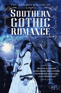 Mammoth Book Of Southern Gothic Romance