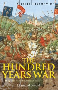 Brief History of the Hundred Years War (h�ftad)