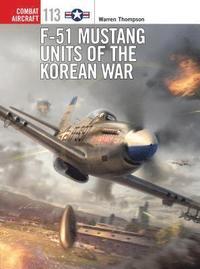 F-51 Mustang Units of the Korean War (inbunden)